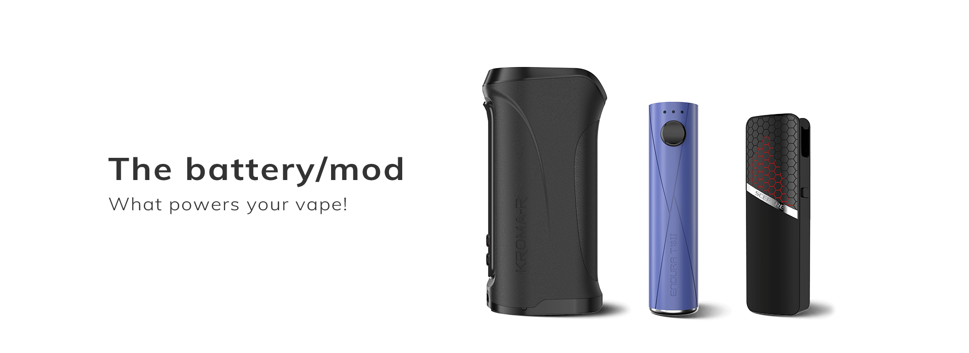 The Battery/Mod - What powers your vape